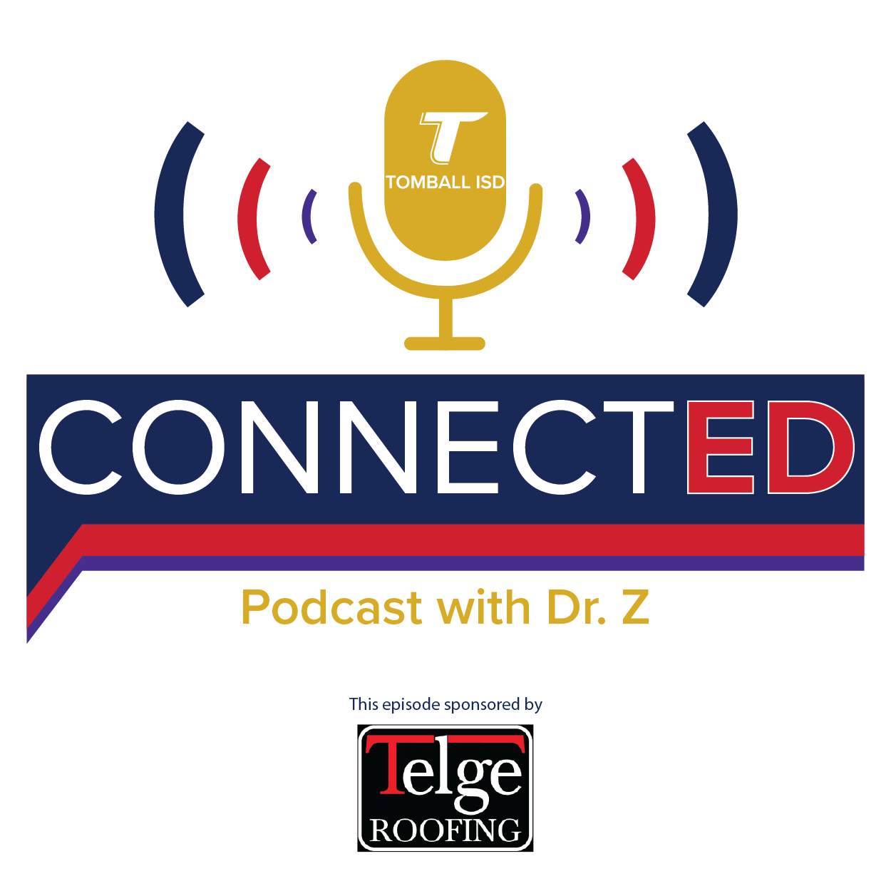 ConnectED with Dr. Z sponsored by Telge Roofing