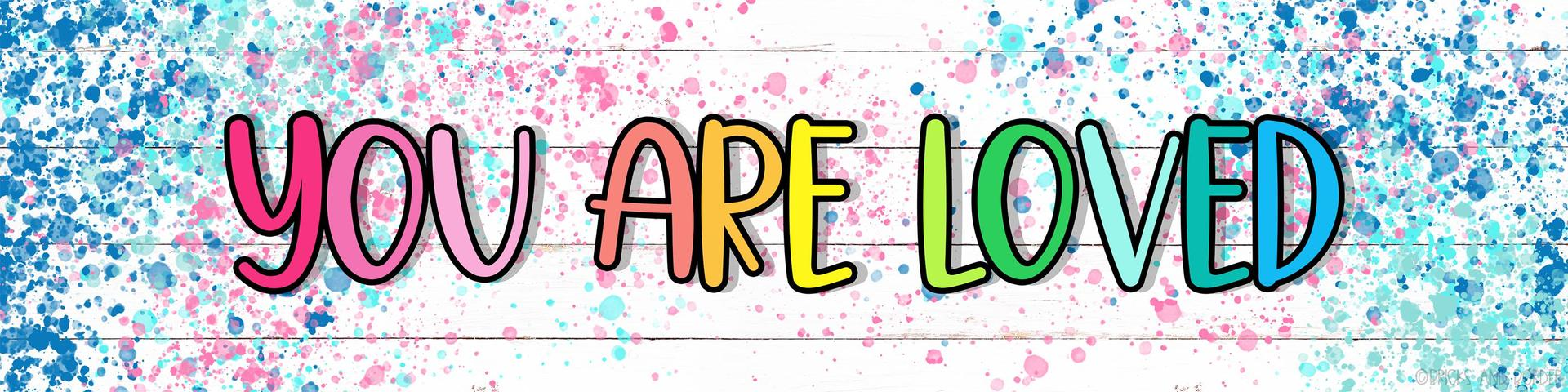 You are loved picture header