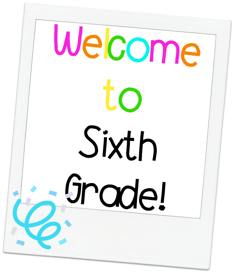 Welcome Sixth Grade!