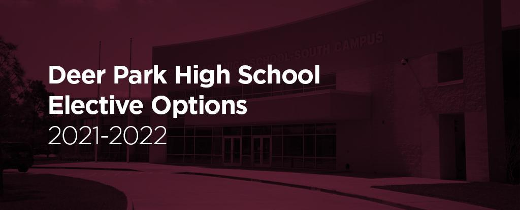 Deer Park High School Elective Options 2020-2021