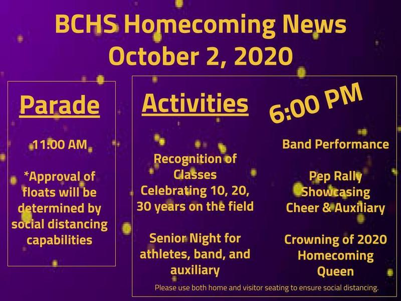 BCHS Homecoming Activities October 2, 2020- Parade 11 am  Activities at 6 pm on the BCHS field