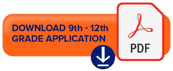 Download the 9th - 12th grade applicaiton