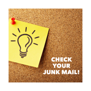 check your junk mail!