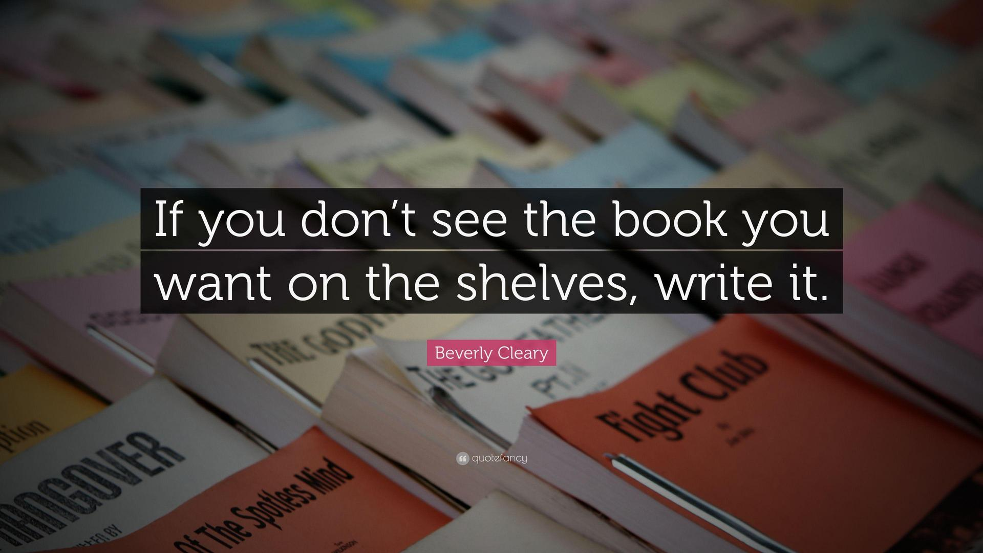 If you don't see a book on the shelf you want, write it