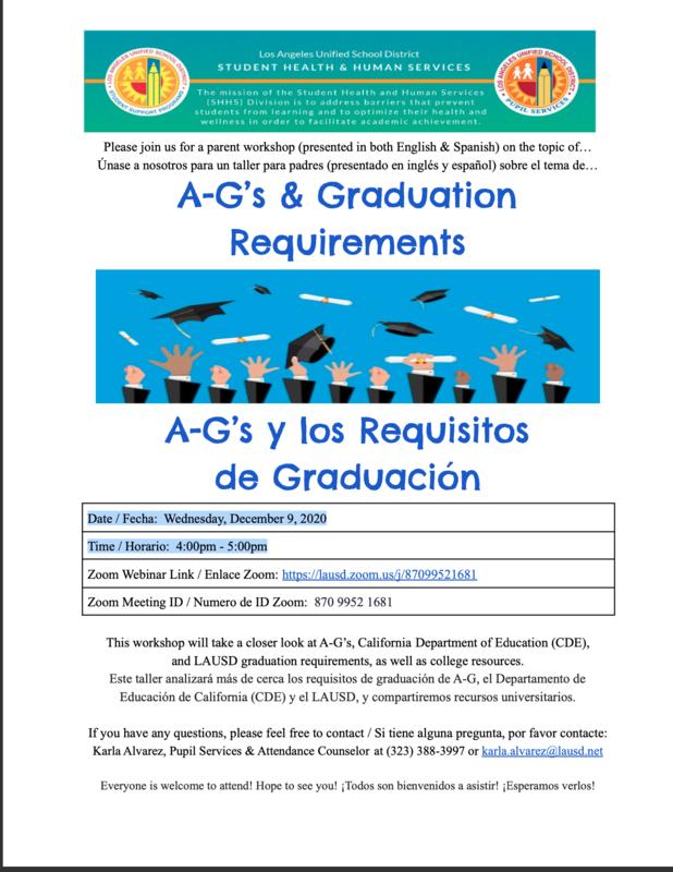 A-G's & Graduation Requirements (A-G's y los Requisitos de Graduación)Date / Fecha: Wednesday, December 9, 2020 Time / Horario: 4:00pm - 5:00pm Featured Photo