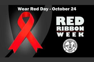 Red Ribbon Week - District wide Wear Red Day - Wednesday, October 24th.