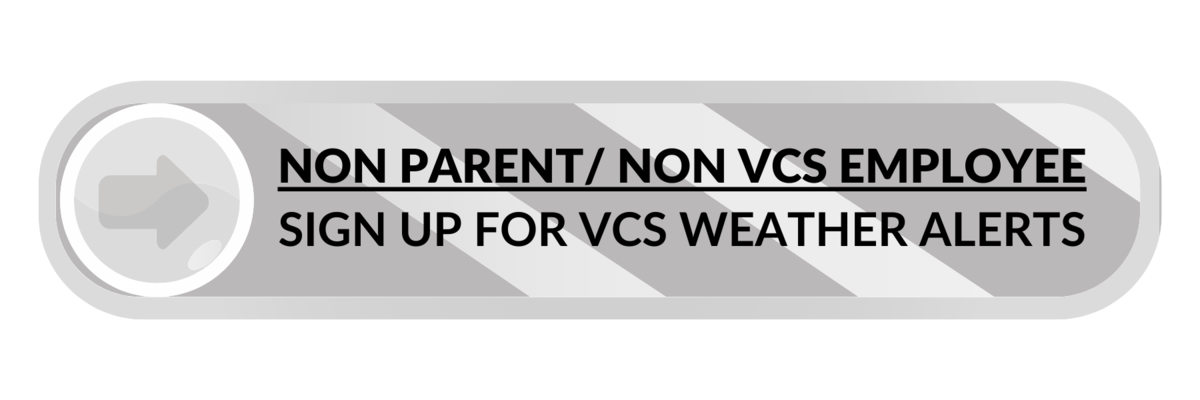 NON PARENT/ NON VCS EMPLOYEE SIGN UP FOR VCS WEATHER ALERTS