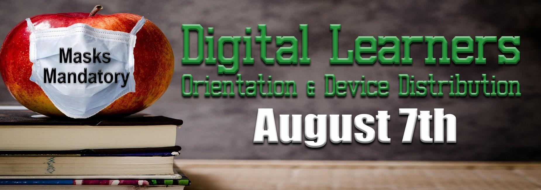 Digital Learners Orientation and Device Distribution August 7th Mask Mandatory