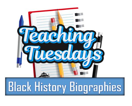TEACHING TUESDAYS BIOGRAPHIES