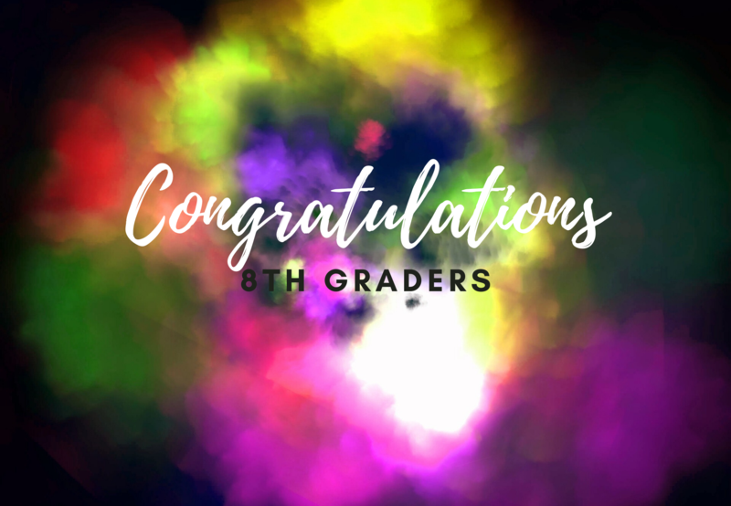 Congratulations 8th Graders