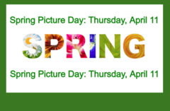 Spring Picture Day Thursday, April 11