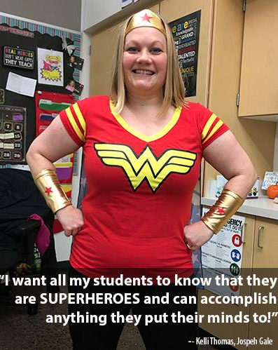Teacher from Joseph Gale. 'I want all my students to know that they are superheroes and can accomplish anything they put their minds to.'