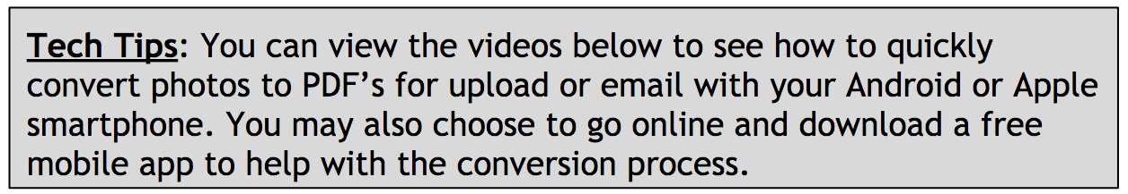 The dialogue box provides technology for smartphone users which follows:  You can view the videos below to see how to quickly convert photos to PDF's for upload or email with your Android or Apple smartphone. You may also choose to go online and download a free mobile app to help with the conversion process.