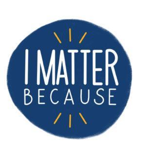 a sign that says I matter because