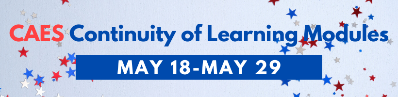 CAES Continuity of Learning Modules: May 18-29