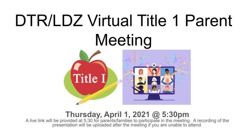 DTR/LDZ Virtual Title 1 Parent Meeting Featured Photo