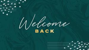 welcome back.jpeg