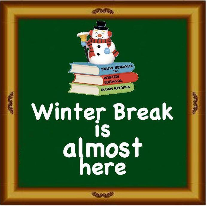 Winter break is almost here poster