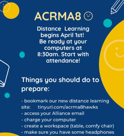 ACRMA8 will be closed for the rest of the school year. Students will be engaging in distance learning. To access our Distance Learning Site, click on