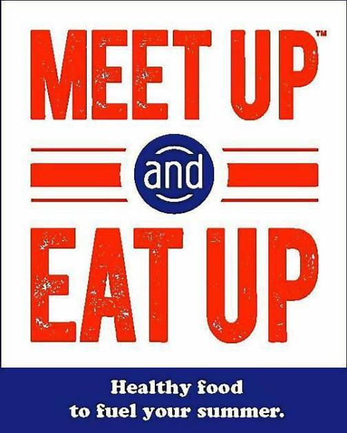 Meet Up and Eat Up Healthy food to fuel your summer