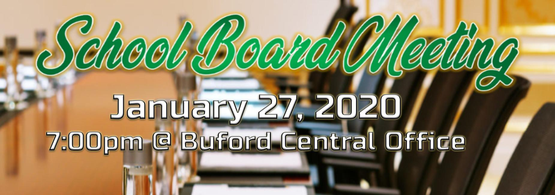School Board Meeting on January 27 at 7:00 pm at the Buford Central Office