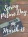 Spring Picture Day on March 13