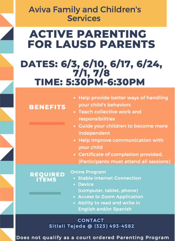 Aviva ACTIVE PARENTING FOR LAUSD PARENTS DATES: 6/3, 6/10, 6/17, 6/24, 7/1, 7/8 TIME: 5:30PM-6:30PM Featured Photo