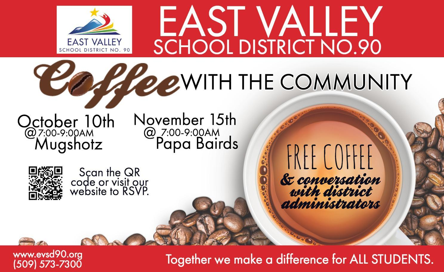 Join us for Coffee with the Community on October 10th and November 15th for free coffee and casual conversations with our administrators. Call 509-573-7311 for more information.
