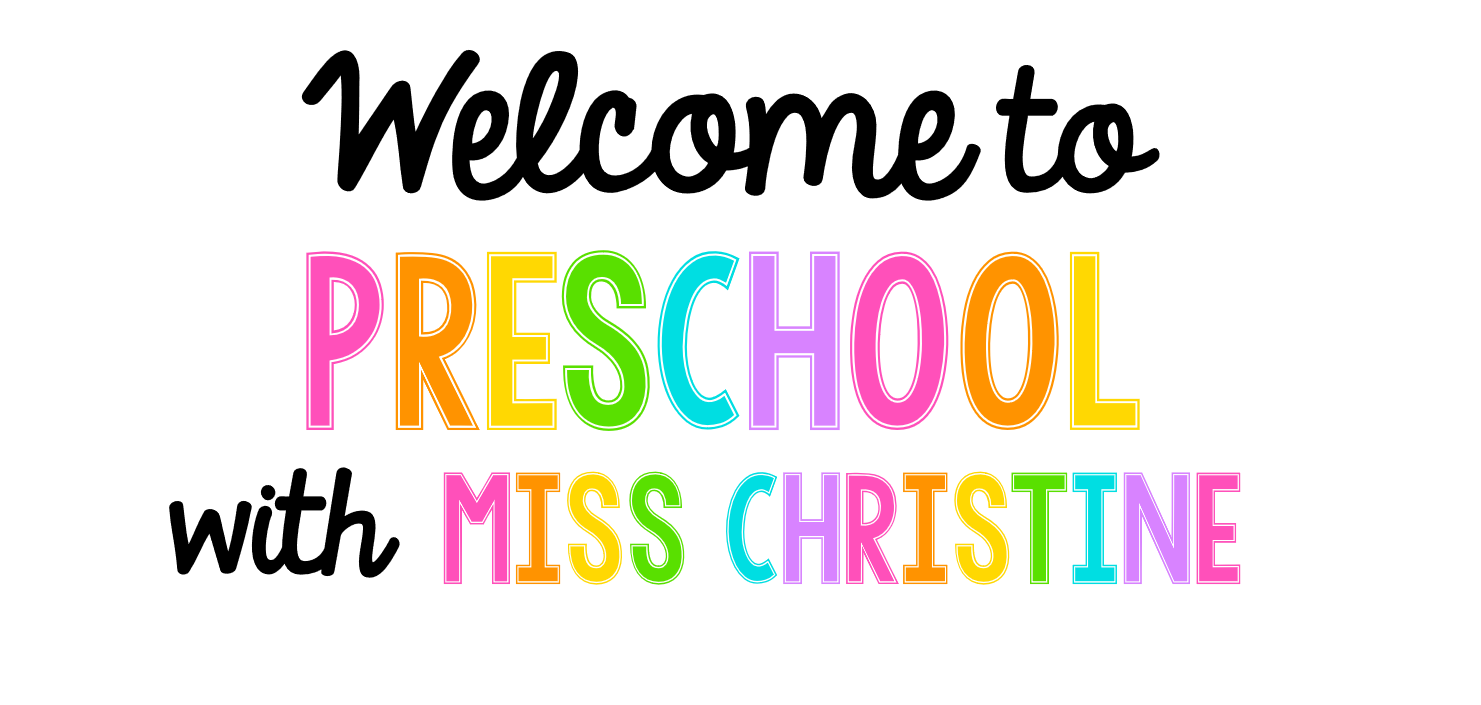 Welcome to Preschool with Miss Christine