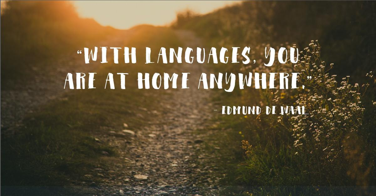 'With languages you are at home anywhere,'