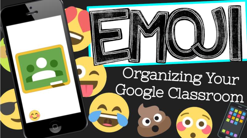 Using Emojis to Organize Google Classroom