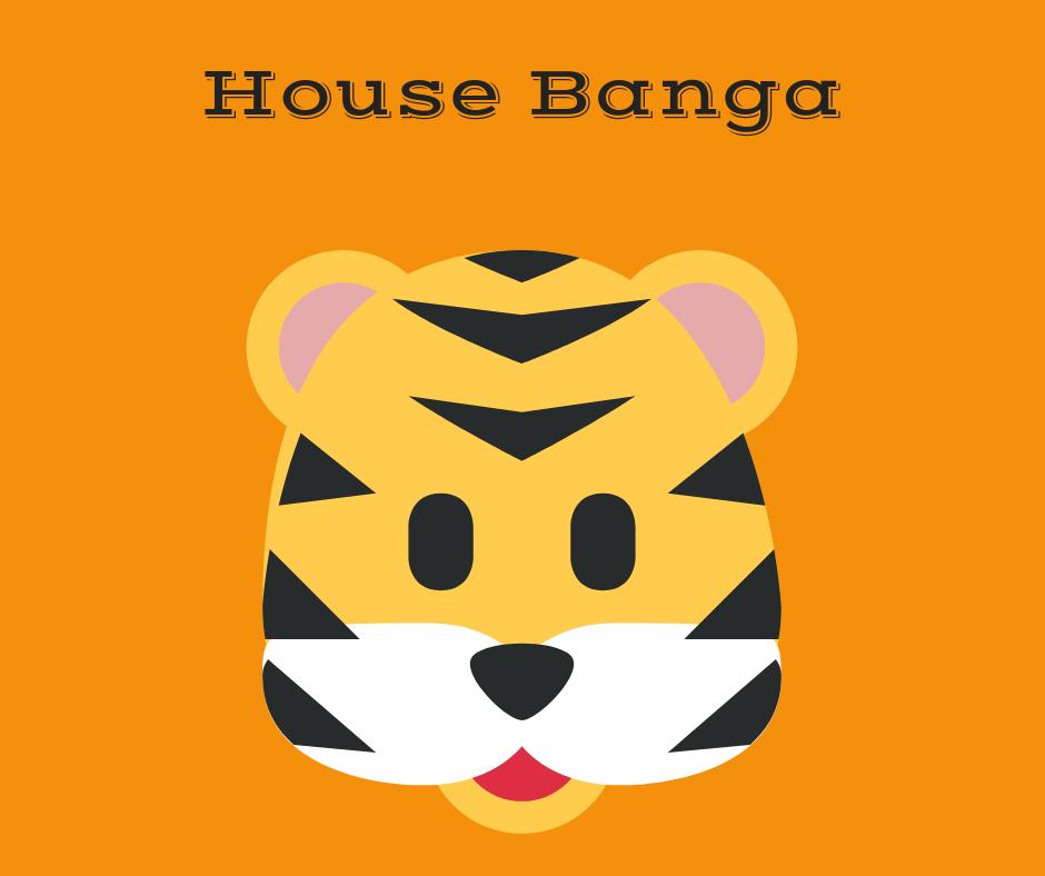 house banga
