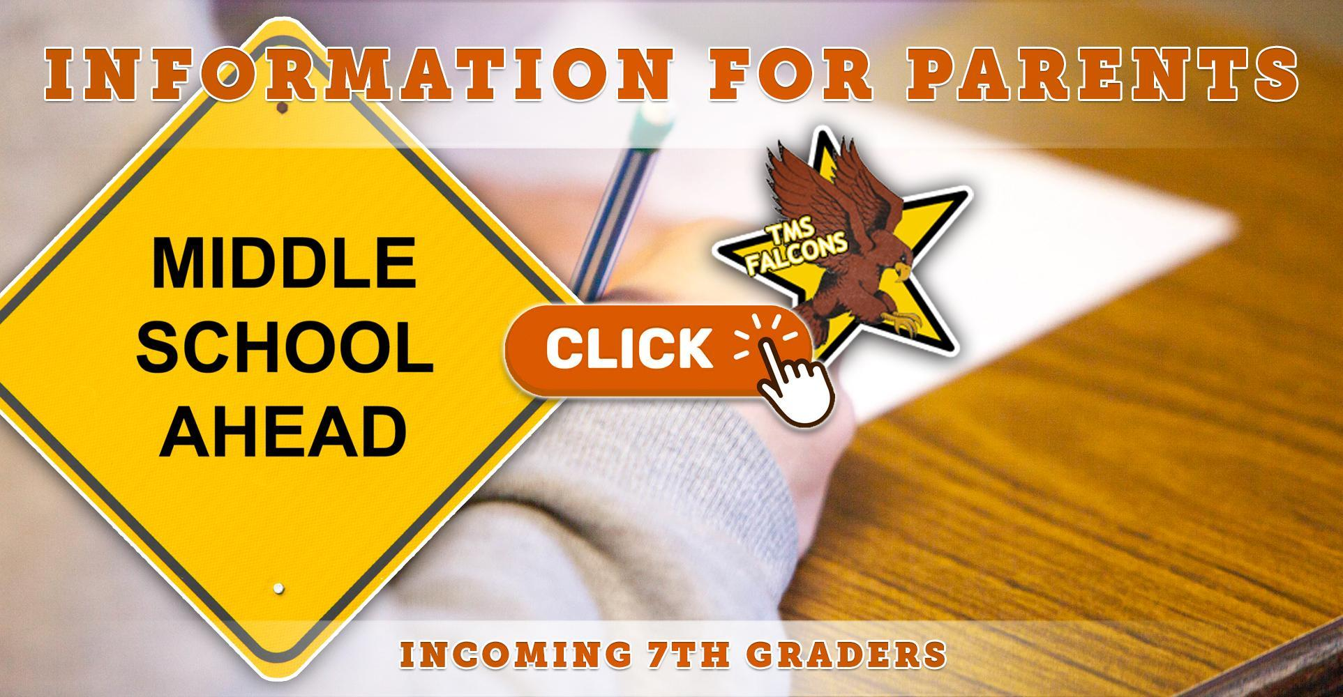 Middle School Ahead! Information for Parents of Incoming 7th Graders