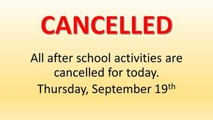 After school activities cancelled