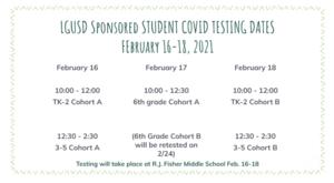 Student Covid Testing Dates Feb. 16, 10 - 12, 12:30 - 2:00, 2/17 10 - 12:30, 2/18 10 - 12, 12:30 - 2:30