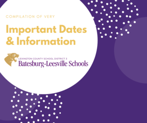 Very Important Dates and Information For Parents/Guardians