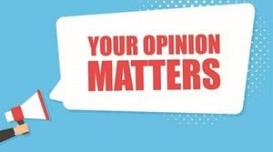 Your opinion matter.