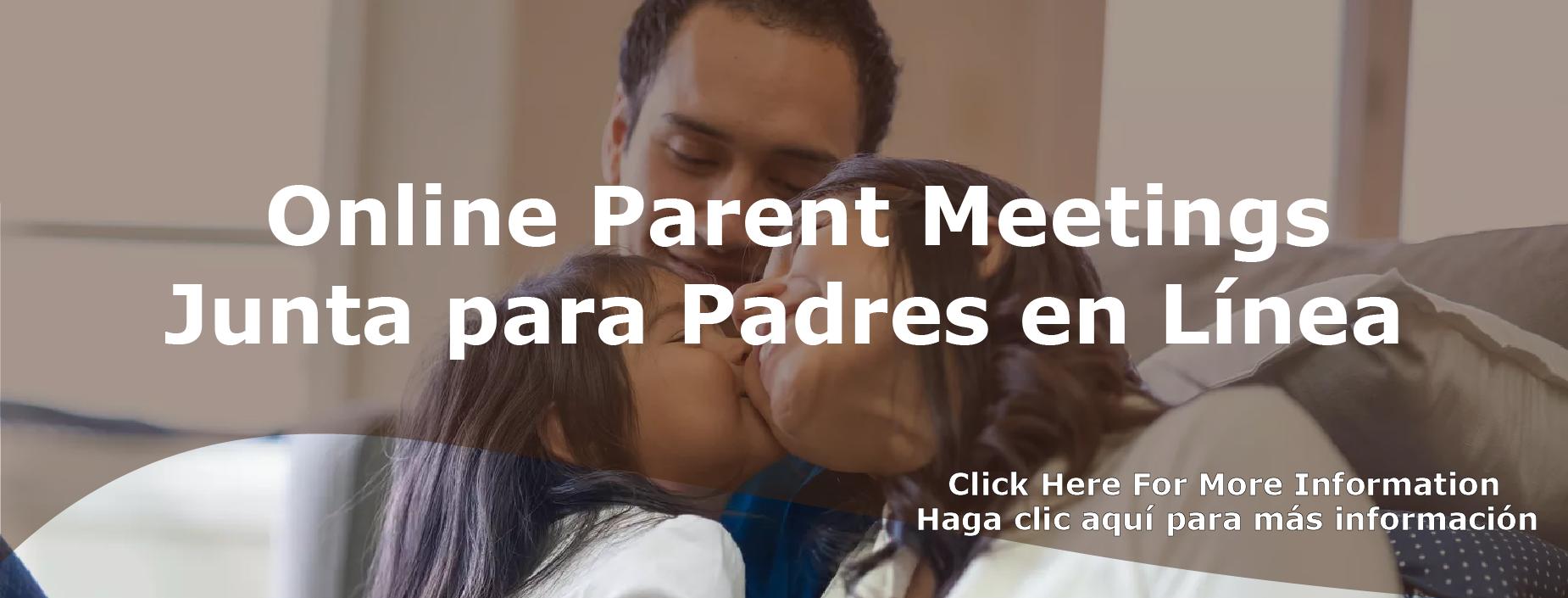 online parent meeting.  Junta para padres en linea. click here for more information.  haga clic aqui para mas informacion
