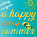 have a happy and safe summer