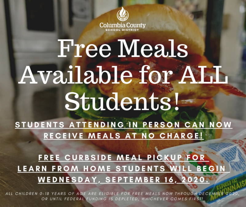 Free meals available for all students.  Students attending in person can now receive meals at no charge.  Free curbside meal pickup for learn from home students will begin Wednesday, Sept. 16, 2020.