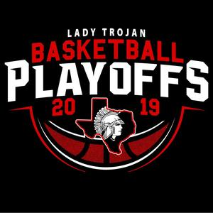 Lady Trojans Basketball Playoff Shirt