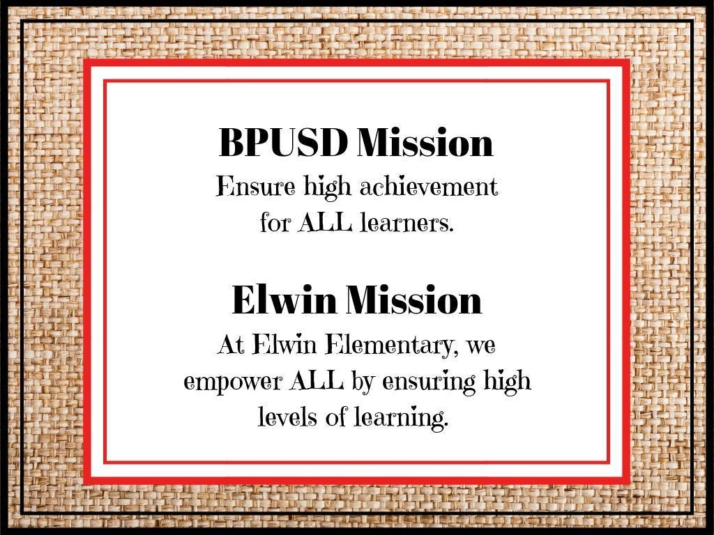 Elwin Mission: At Elwin Elementary, we empower ALL by ensuring high levels of learning.