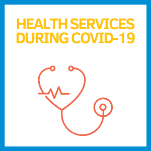 Health Services During COVID-19