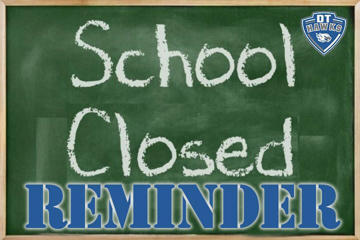 School Closed Reminder Thumbnail Image