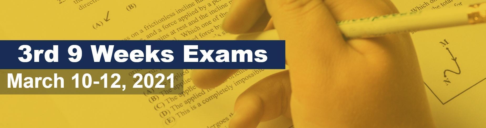 9 weeks exams date