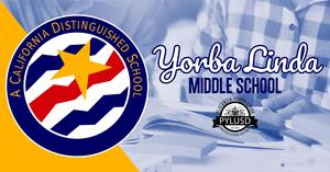 Yorba Linda Middle School is named a 2019 CA Distinguished School.