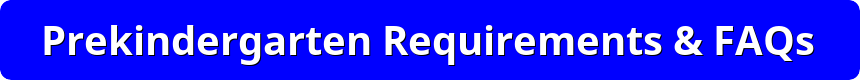 button reads prekindergarten requirements and faq