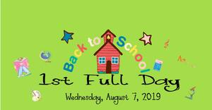 First Full Day for Students Wed., Aug. 7 , 2019