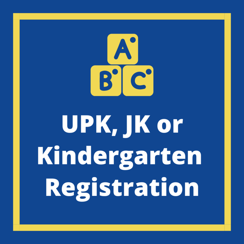 Universal Pre-Kindergarten (UPK), Junior Kindergarten (JK) or Kindergarten (K) Registration