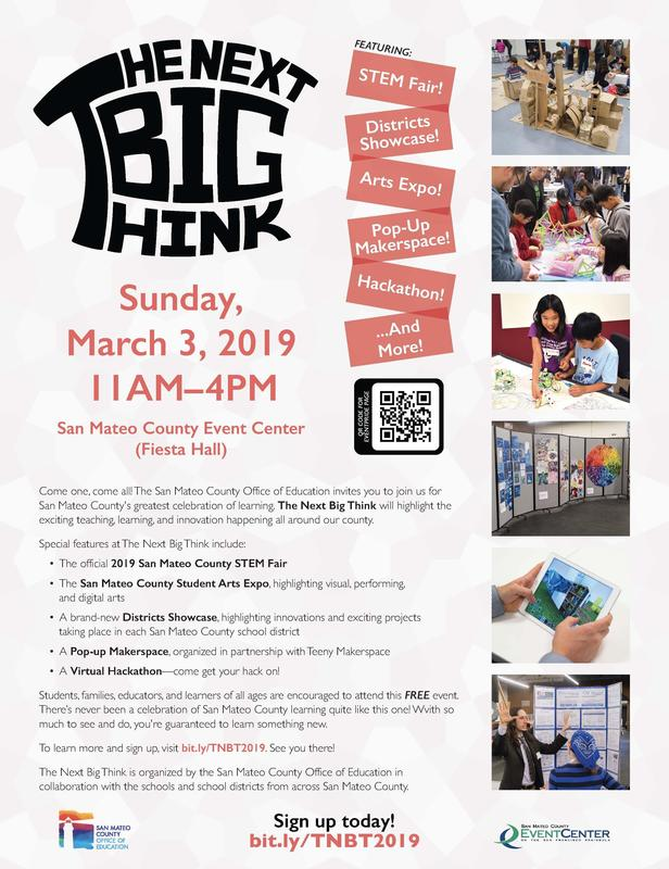 The Next Big Think, Sunday, March 3, 2019 at the San Mateo Event Center from 11AM - 4PM.